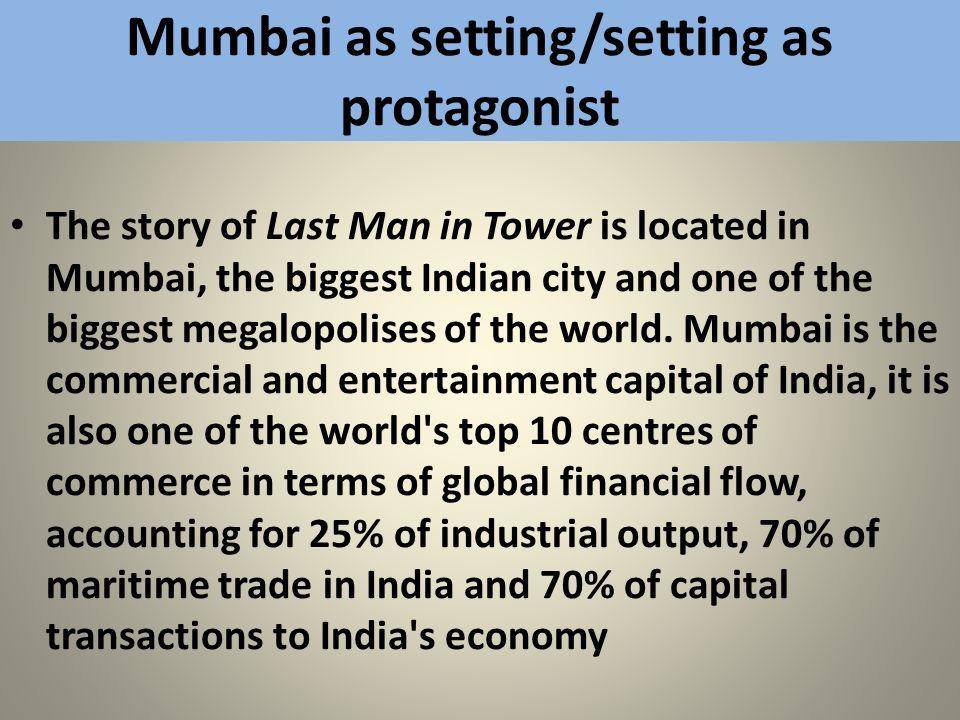 Mumbai as setting/setting as protagonist