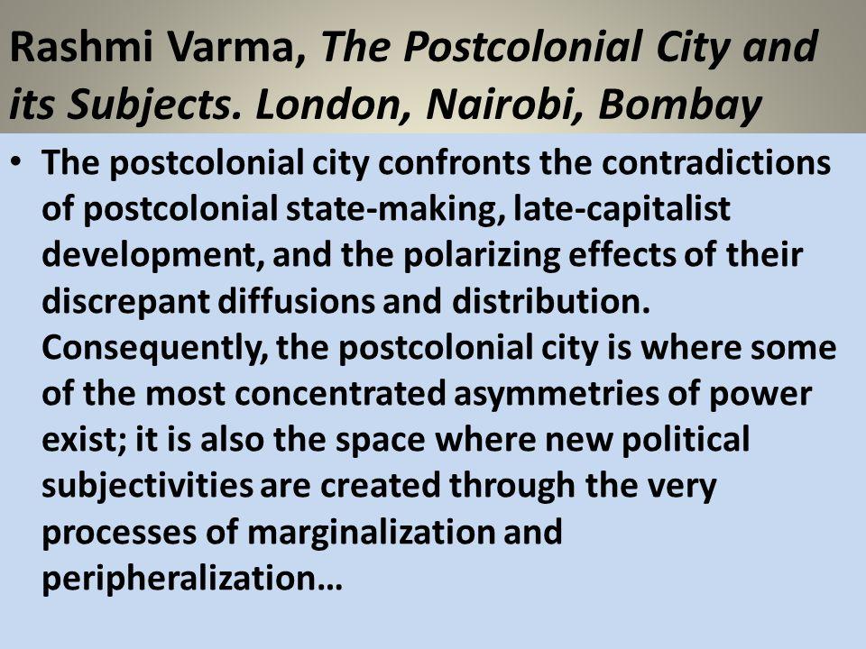 Rashmi Varma, The Postcolonial City and its Subjects