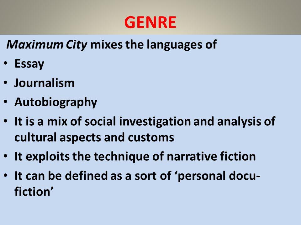 GENRE Maximum City mixes the languages of Essay Journalism