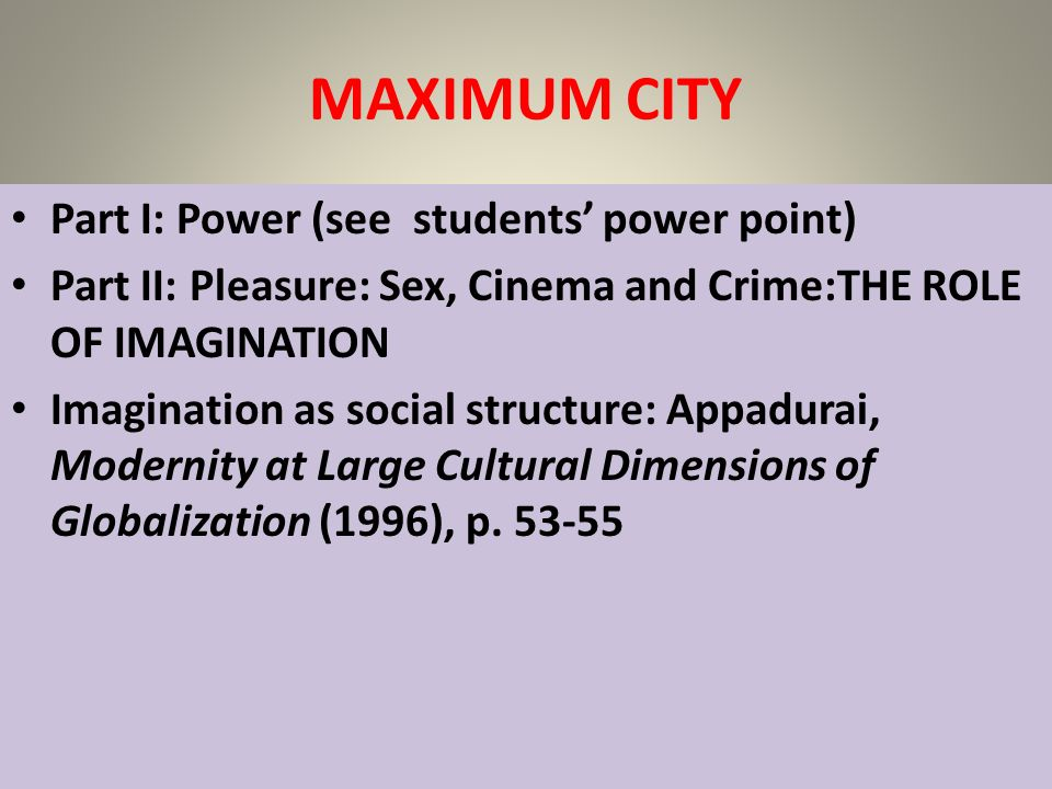 MAXIMUM CITY Part I: Power (see students' power point)