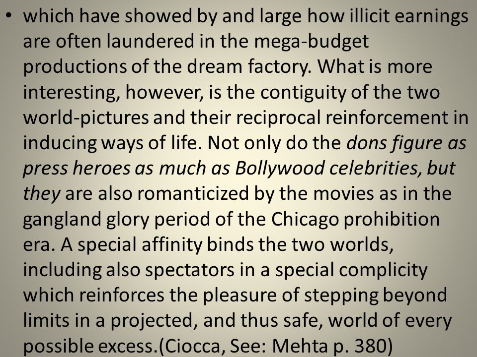 which have showed by and large how illicit earnings are often laundered in the mega-budget productions of the dream factory.