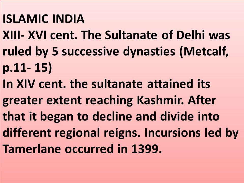 ISLAMIC INDIA XIII- XVI cent