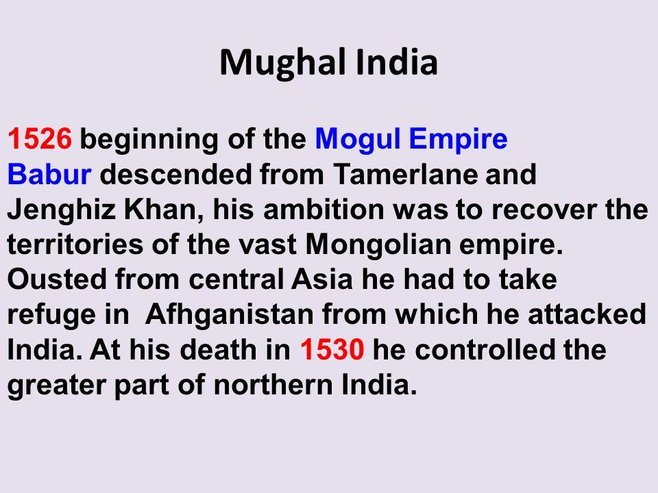 Mughal India 1526 beginning of the Mogul Empire