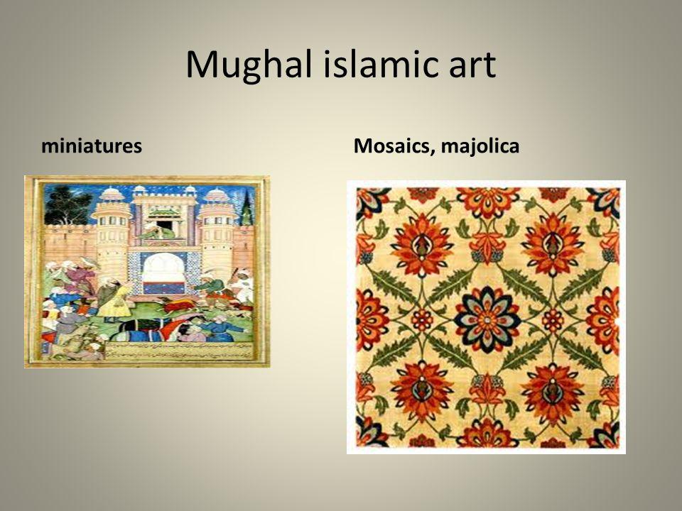 Mughal islamic art miniatures Mosaics, majolica