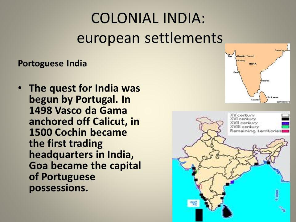 COLONIAL INDIA: european settlements