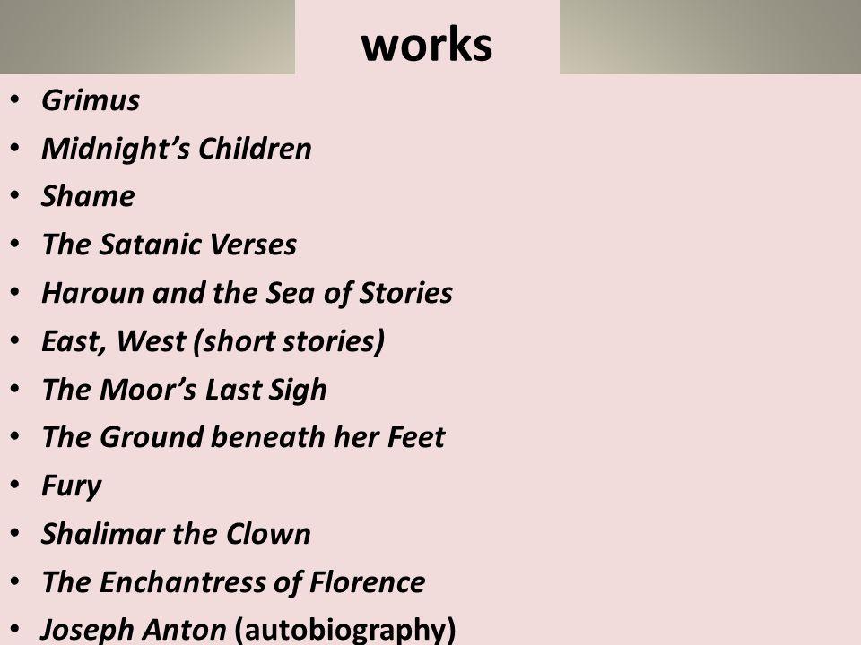 works Grimus Midnight's Children Shame The Satanic Verses