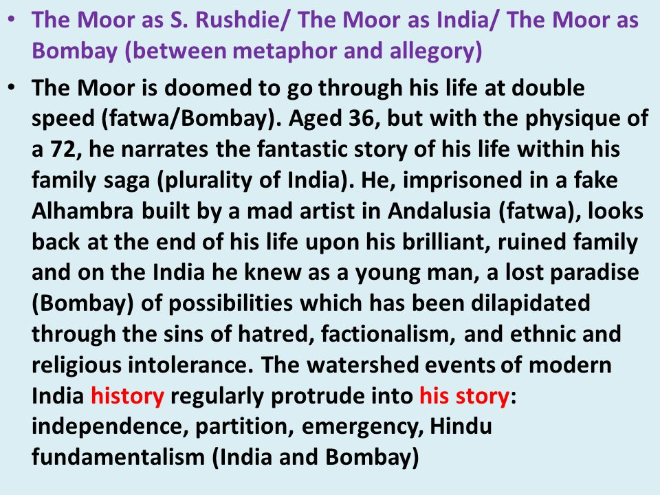 The Moor as S. Rushdie/ The Moor as India/ The Moor as Bombay (between metaphor and allegory)