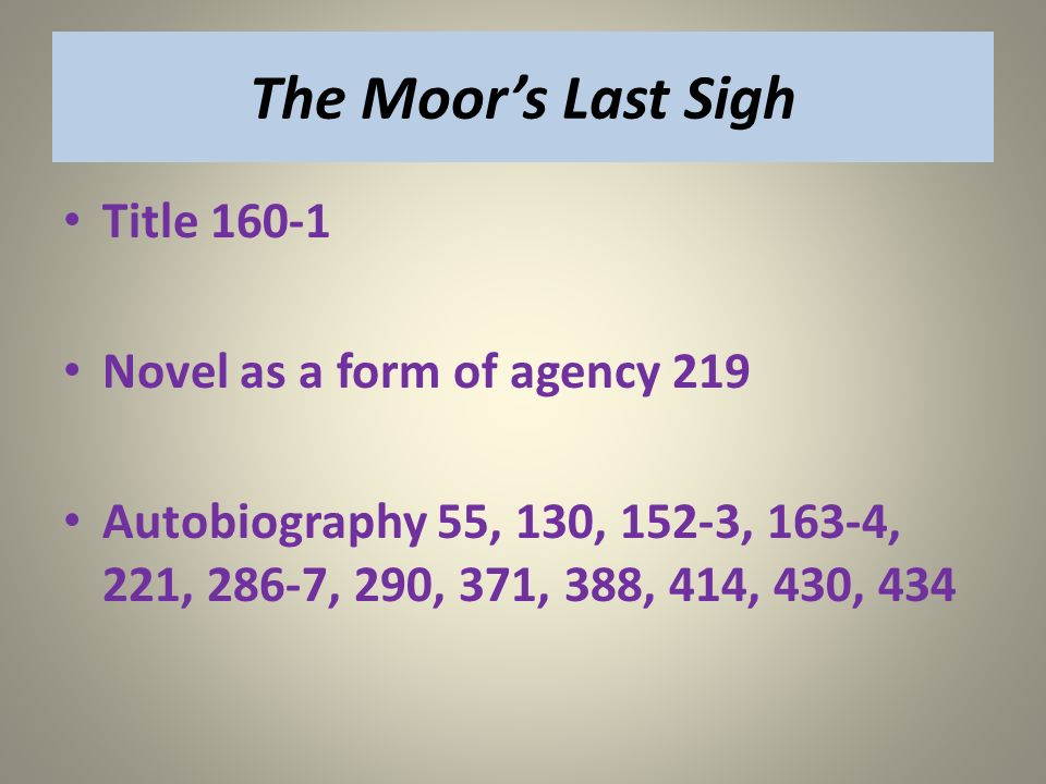 The Moor's Last Sigh Title 160-1 Novel as a form of agency 219