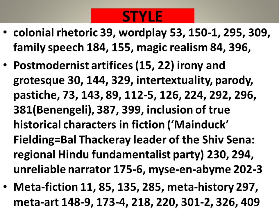 STYLE colonial rhetoric 39, wordplay 53, 150-1, 295, 309, family speech 184, 155, magic realism 84, 396,