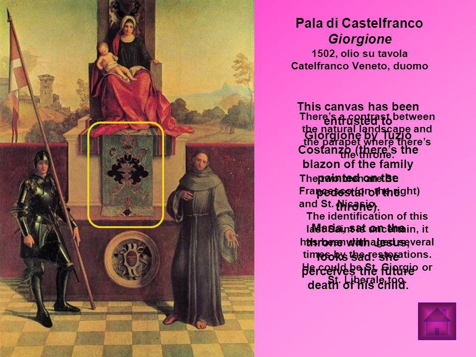 Pala di Castelfranco Giorgione 1502, olio su tavola Catelfranco Veneto, duomo