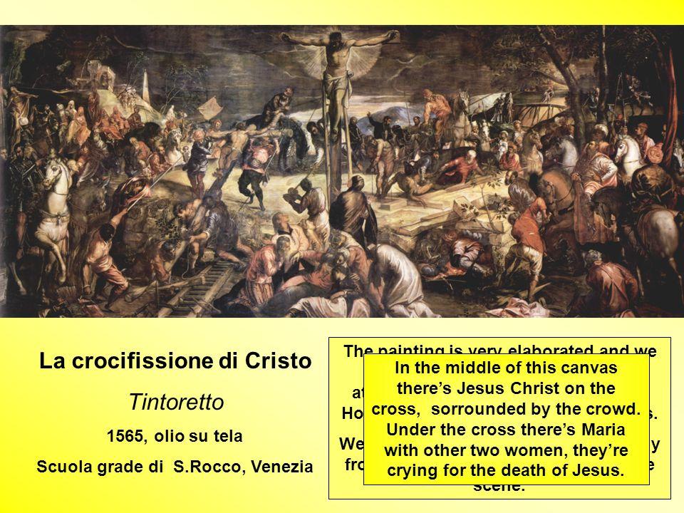 La crocifissione di Cristo Scuola grade di S.Rocco, Venezia