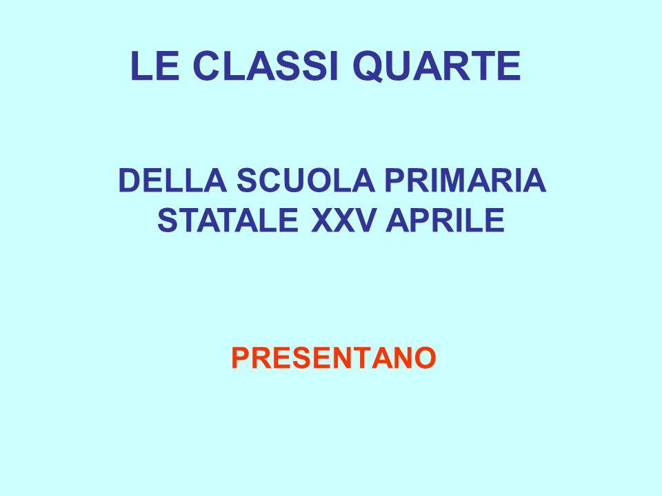 DELLA SCUOLA PRIMARIA STATALE XXV APRILE