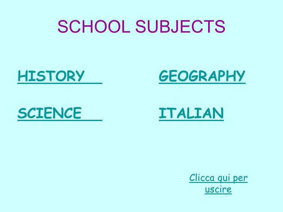 SCHOOL SUBJECTS HISTORY GEOGRAPHY SCIENCE ITALIAN