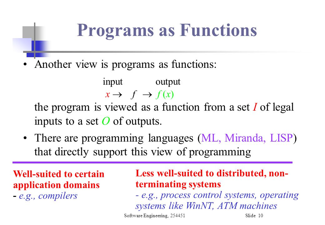 Programs as Functions Another view is programs as functions: