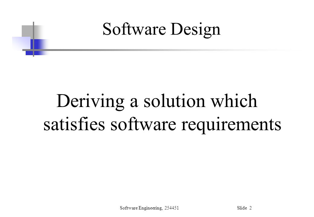Deriving a solution which satisfies software requirements