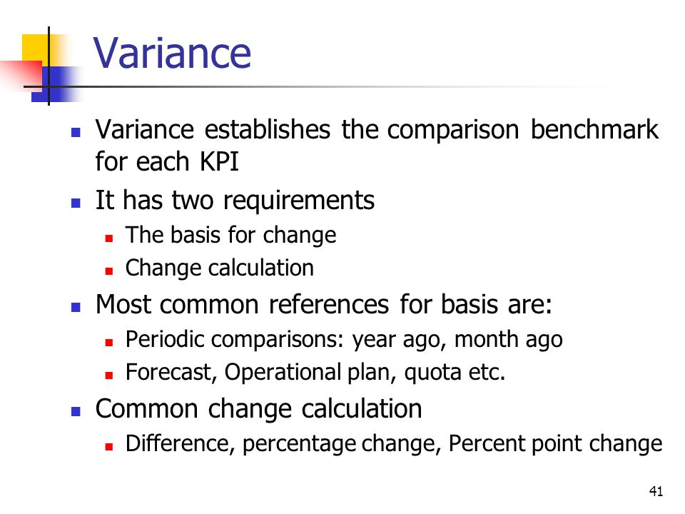 Variance Variance establishes the comparison benchmark for each KPI