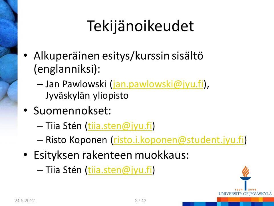 Tekijänoikeudet Alkuperäinen esitys/kurssin sisältö (englanniksi):