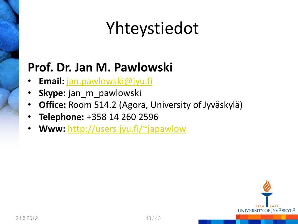 Yhteystiedot Prof. Dr. Jan M. Pawlowski Email: jan.pawlowski@jyu.fi