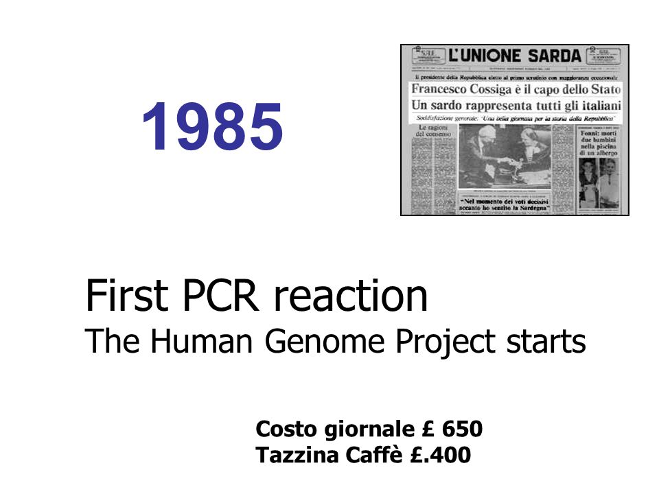 1985 First PCR reaction The Human Genome Project starts
