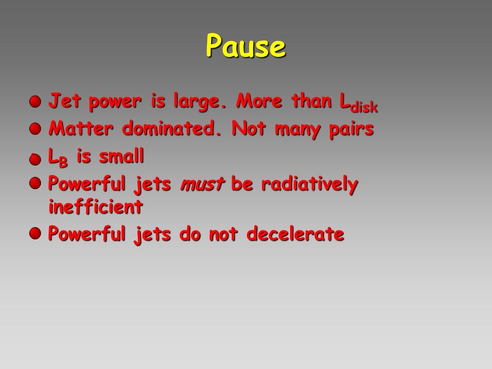 Pause Jet power is large. More than Ldisk