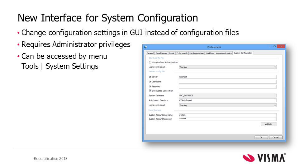 New Interface for System Configuration