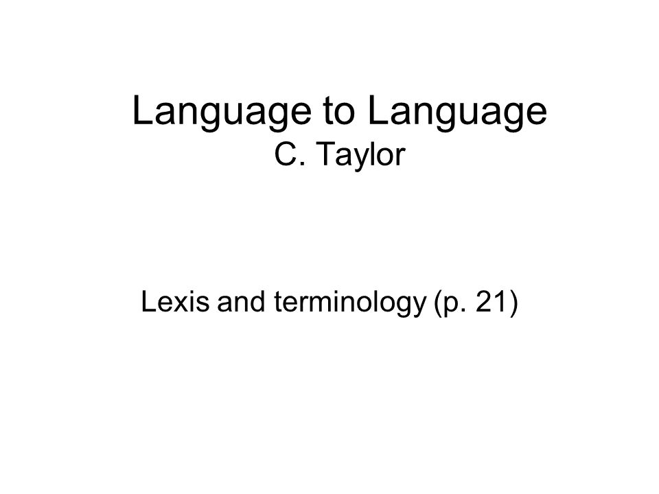 Language to Language C. Taylor