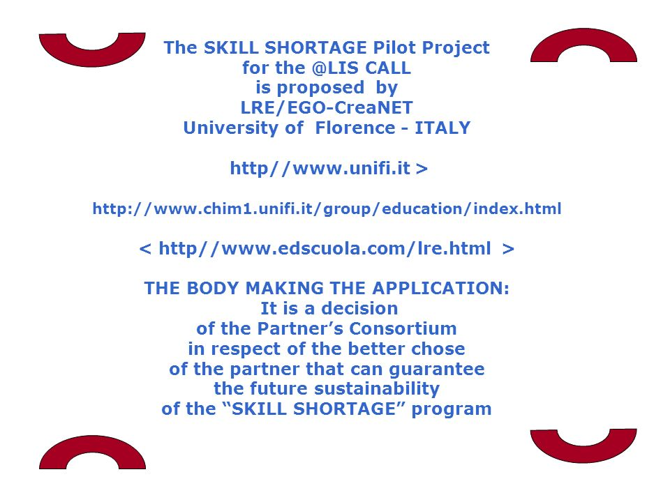 The SKILL SHORTAGE Pilot Project for the @LIS CALL is proposed by