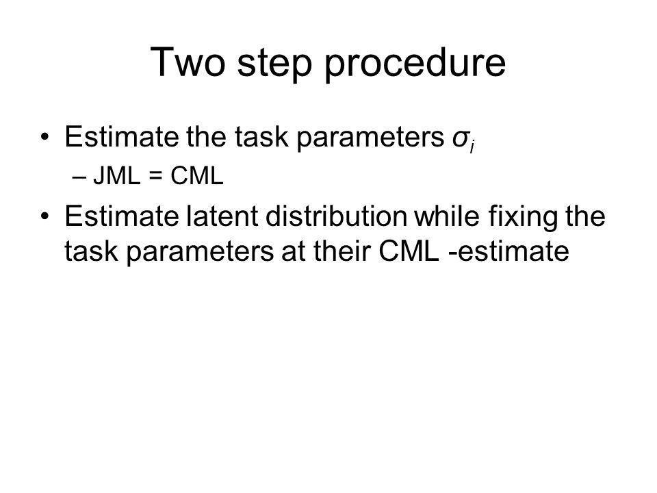 Two step procedure Estimate the task parameters σi