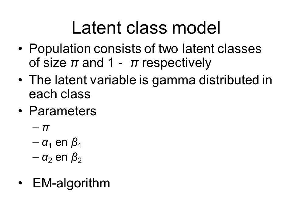 Latent class model Population consists of two latent classes of size π and 1 - π respectively.