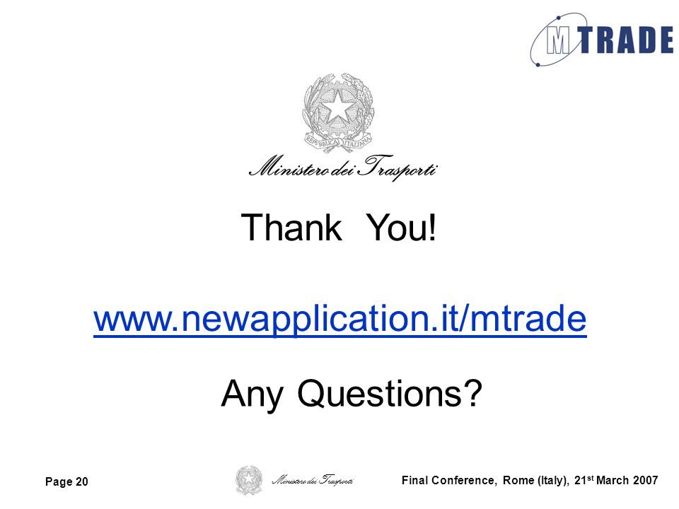 Thank You! www.newapplication.it/mtrade Any Questions