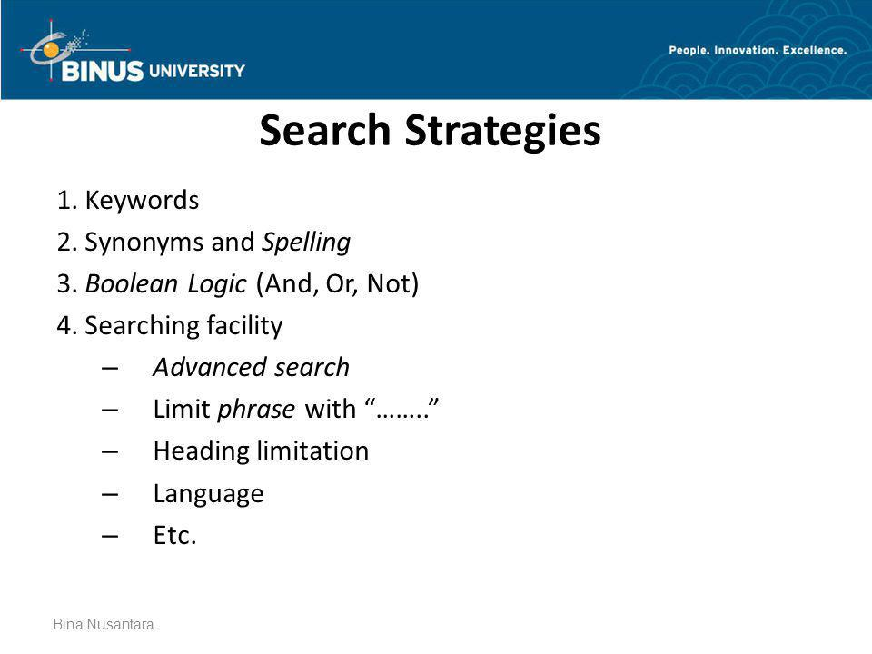 Search Strategies 1. Keywords 2. Synonyms and Spelling