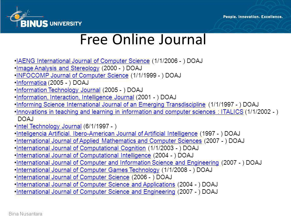 Free Online Journal IAENG International Journal of Computer Science (1/1/2006 - ) DOAJ. Image Analysis and Stereology (2000 - ) DOAJ.