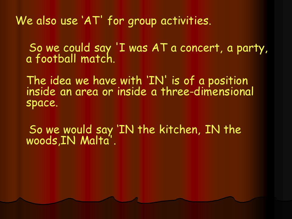 We also use 'AT for group activities.
