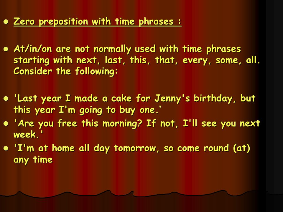 Zero preposition with time phrases :