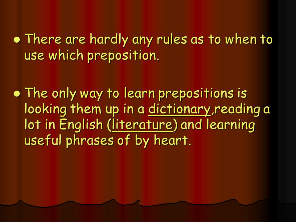 There are hardly any rules as to when to use which preposition.