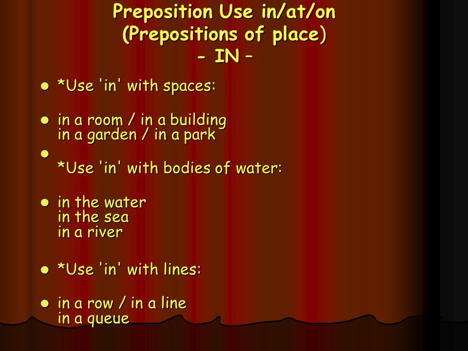 Preposition Use in/at/on (Prepositions of place) - IN –