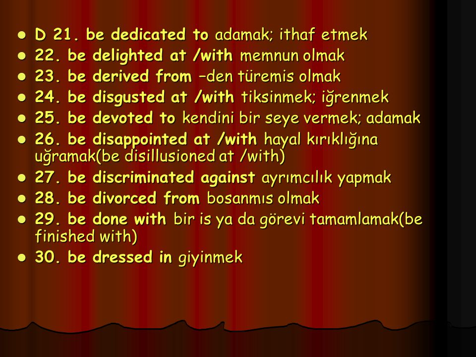 D 21. be dedicated to adamak; ithaf etmek