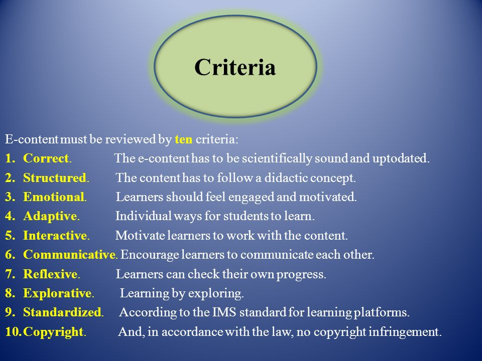 Criteria E-content must be reviewed by ten criteria: