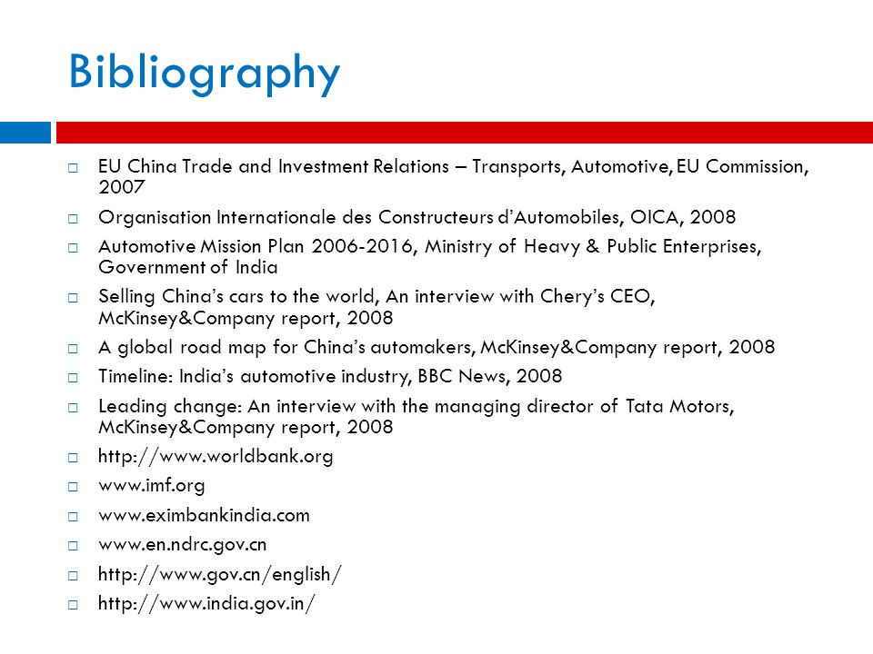 Bibliography EU China Trade and Investment Relations – Transports, Automotive, EU Commission, 2007.
