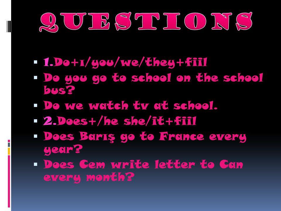 questıons 1.Do+ı/you/we/they+fiil