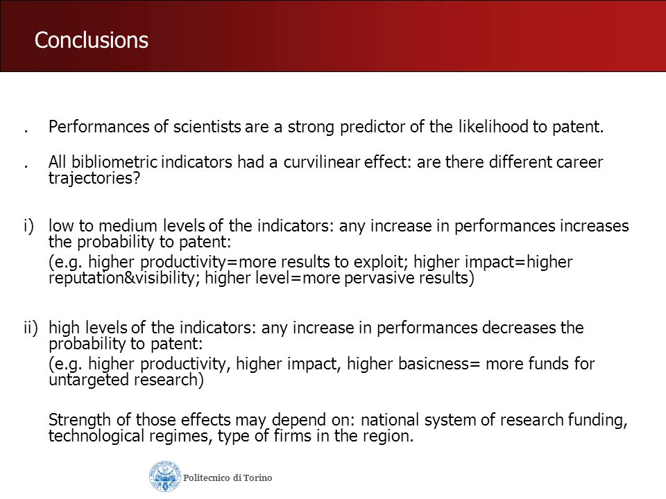 Conclusions . Performances of scientists are a strong predictor of the likelihood to patent.