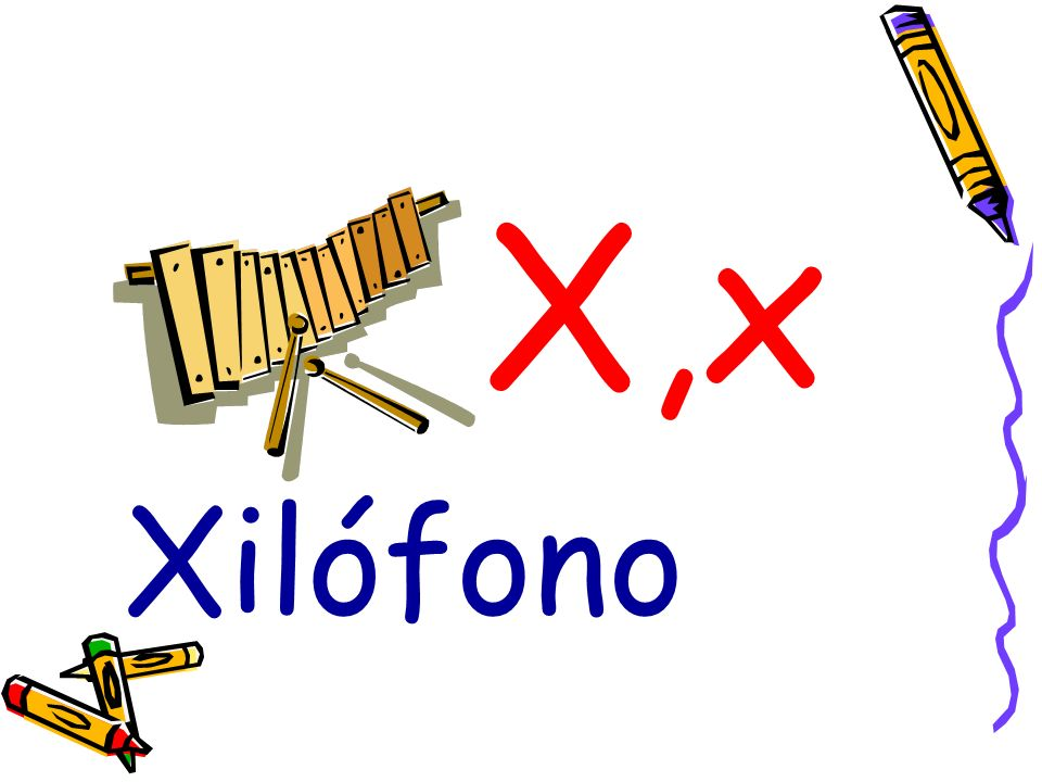 X,x Xilófono