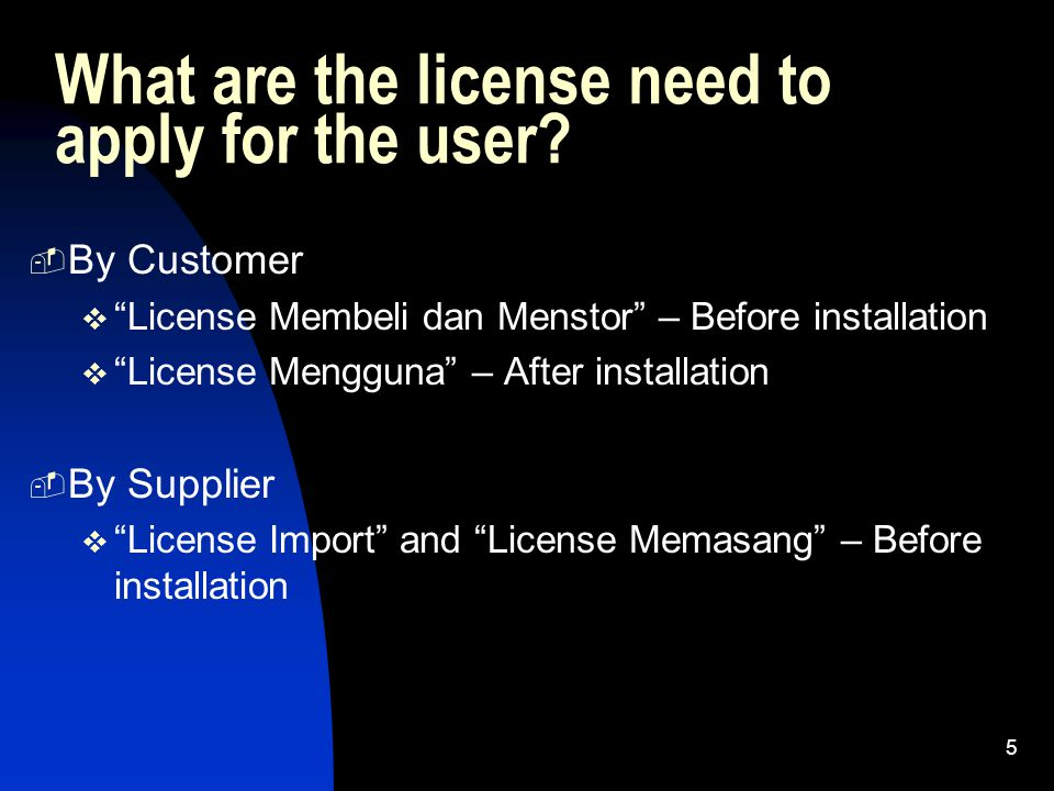 What are the license need to apply for the user