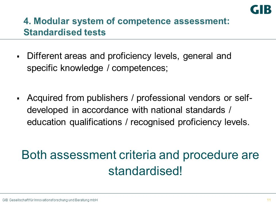 Both assessment criteria and procedure are standardised!