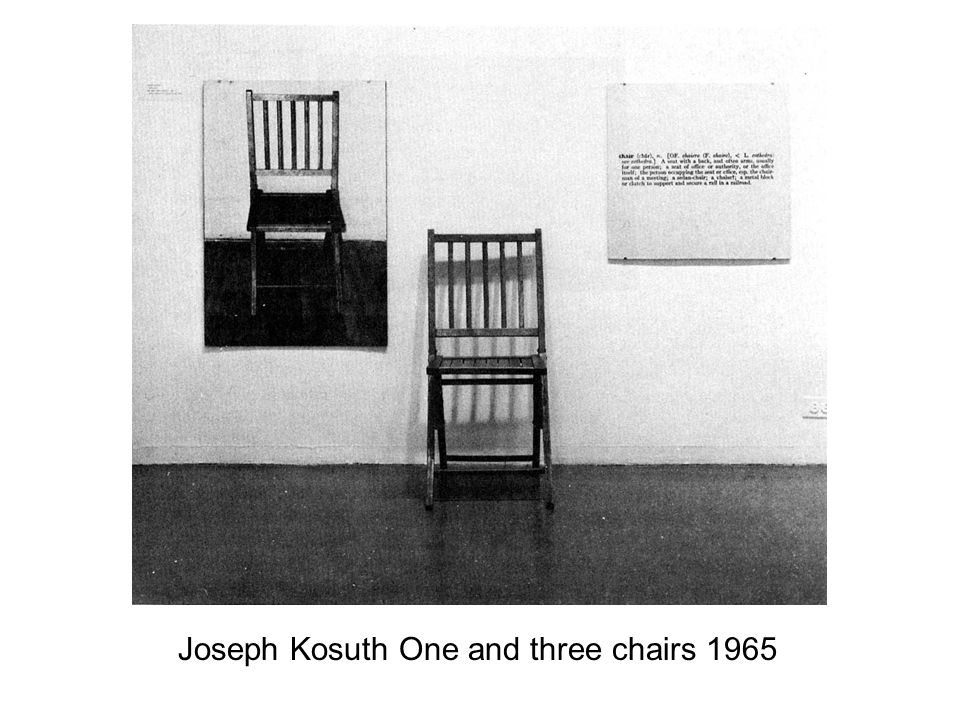 Joseph Kosuth One and three chairs 1965