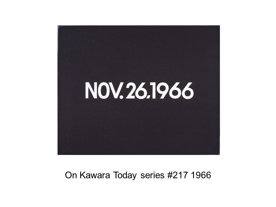 On Kawara Today series #217 1966