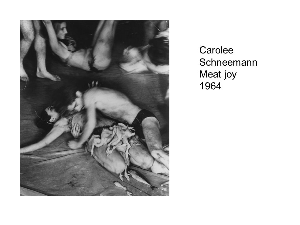 Carolee Schneemann Meat joy 1964