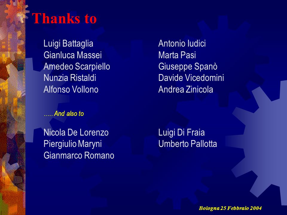 Thanks to Luigi Battaglia Antonio Iudici Gianluca Massei Marta Pasi
