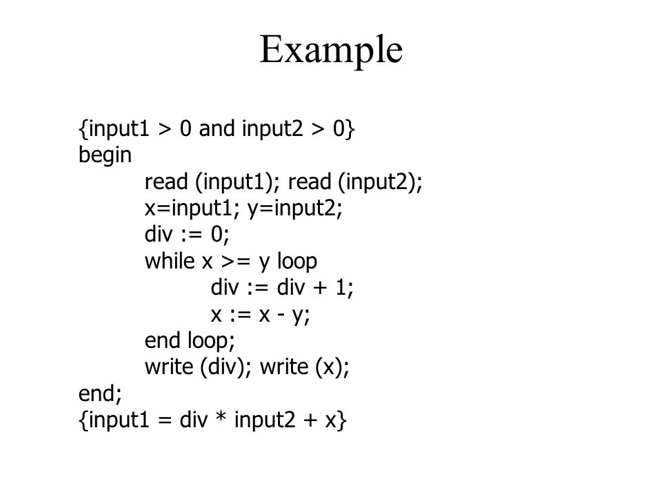Example {input1 > 0 and input2 > 0} begin