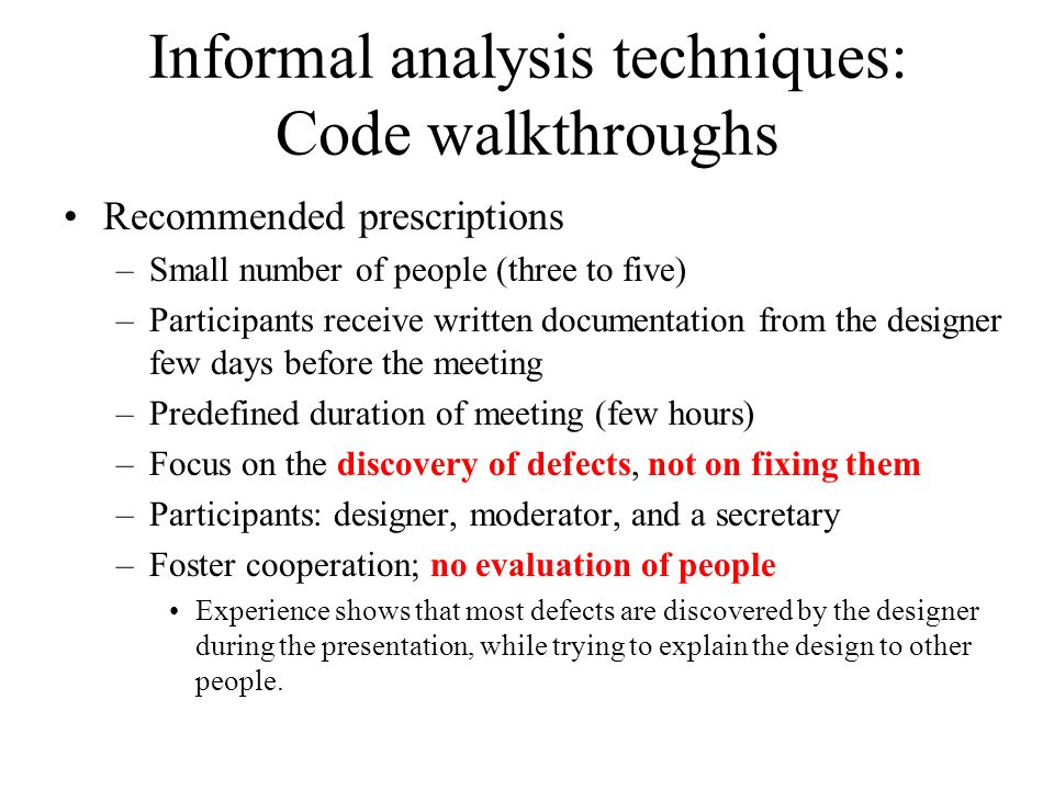 Informal analysis techniques: Code walkthroughs